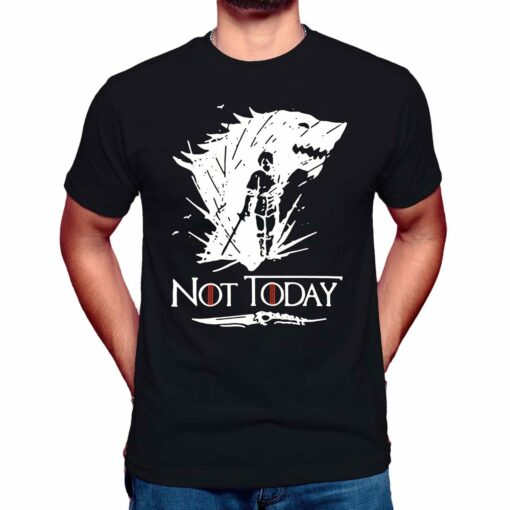 arya stark t shirt not today