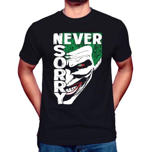 never sorry joker t shirt