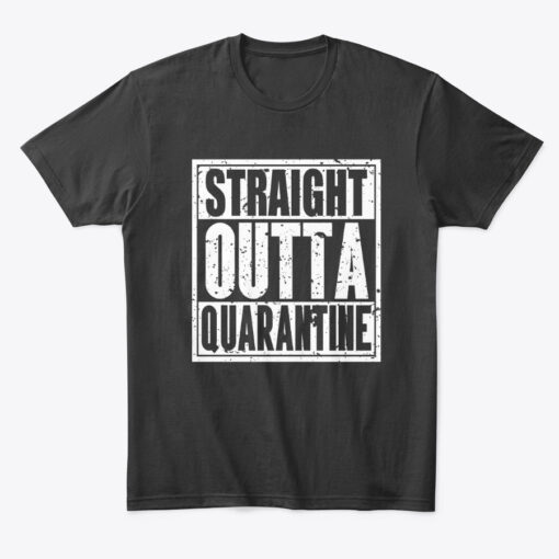Quarantine T-Shirts