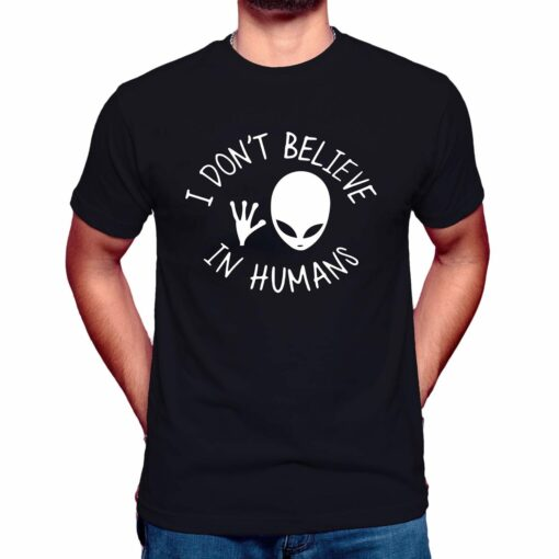i don't believe in humans t shirt